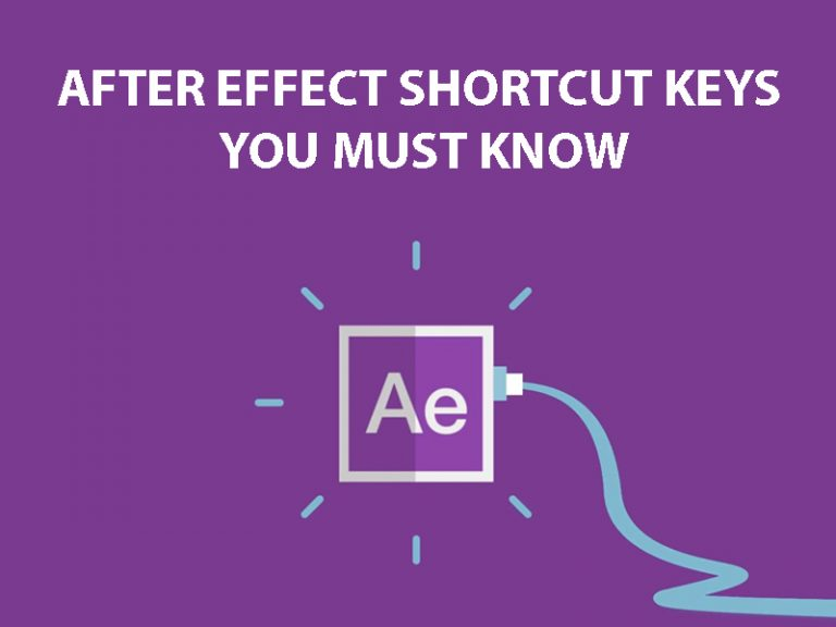 after effect shortcut keys you must know