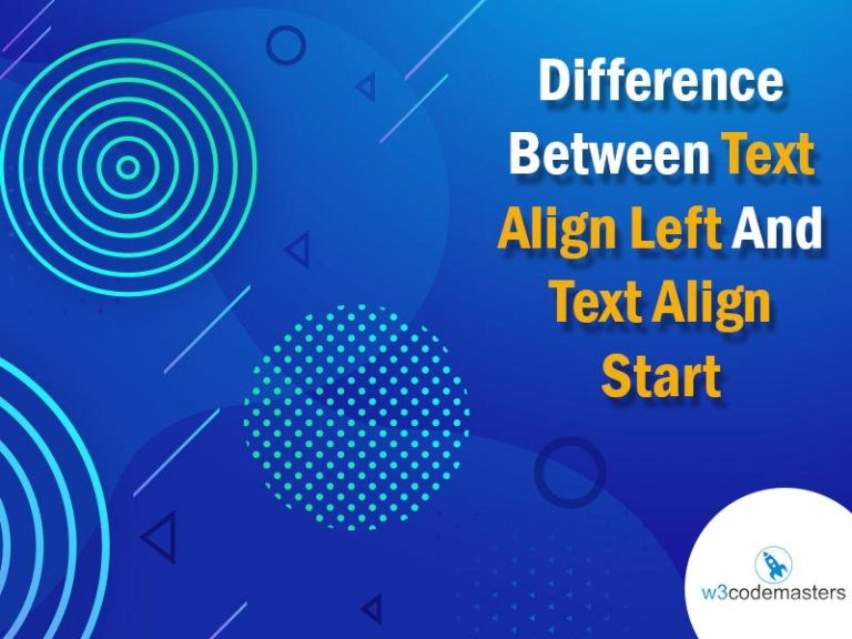 Difference Between Text Align Left And Text Align Start
