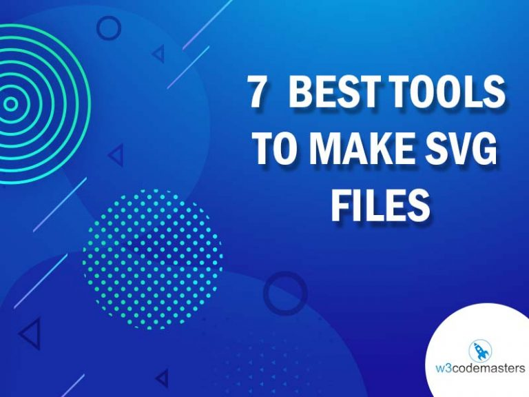 7 Best Tools To Make Svg Files