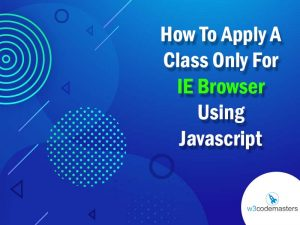 Apply A Class Only For IE Browser Using Javascript