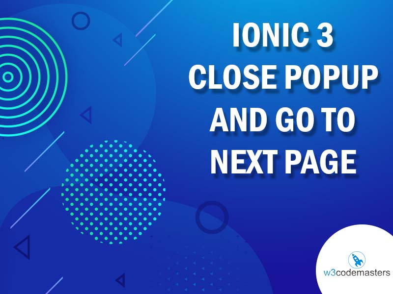 Ionic 3 Close Popup And Go To Next Page