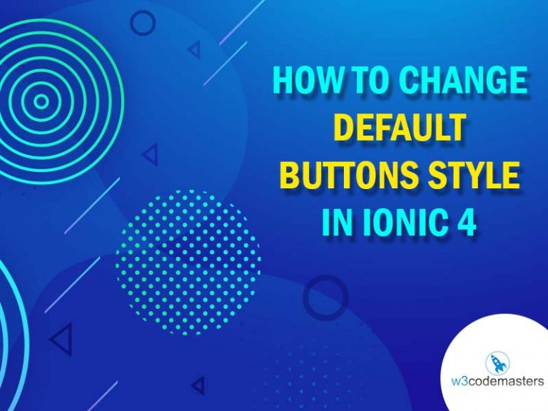 change default buttons style in ionic 4