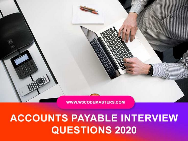 ACCOUNTS PAYABLE INTERVIEW QUESTIONS w3codemasters