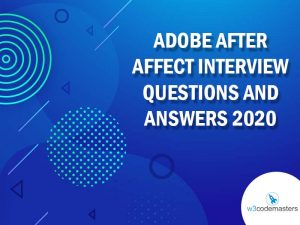 ADOBE AFTER AFFECT INTERVIEW QUESTIONS AND ANSWERS