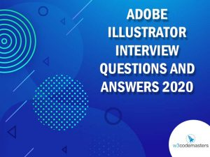 ADOBE ILLUSTRATOR INTERVIEW QUESTIONS AND ANSWERS