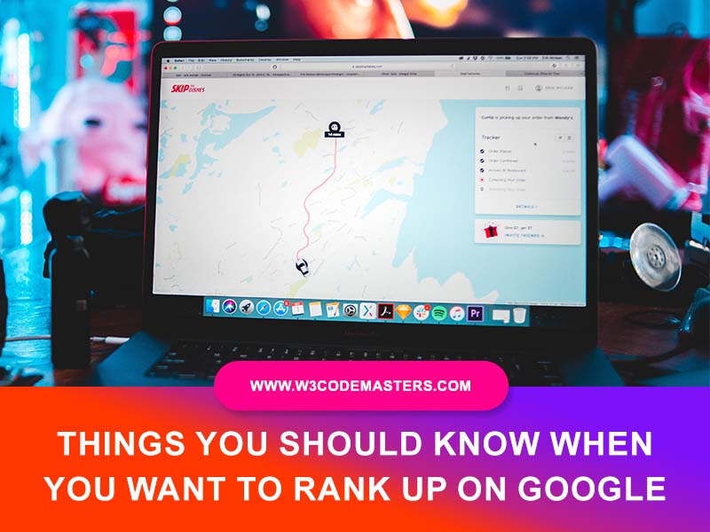Things You Should Know When You Want To Rank On Google