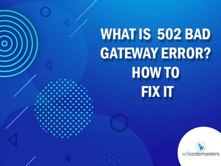 What Is 502 Bad Gateway Error