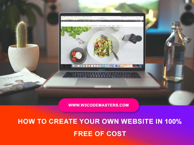 How To Create Your Own Website In 100% Free Of Cost - w3codemasters