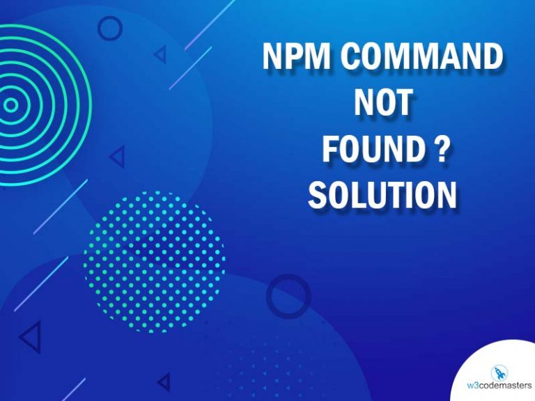 Npm Command Not Found ? Solution 2021