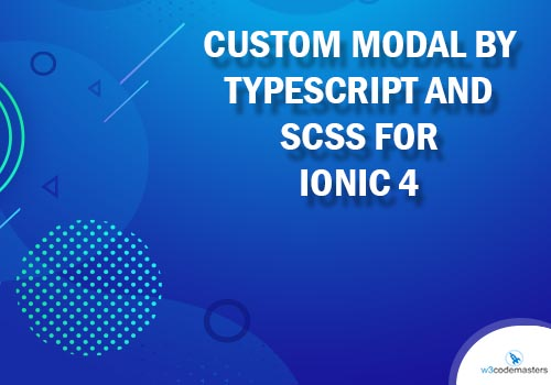 Custom Modal By Typescript And Scss for Ionic 4